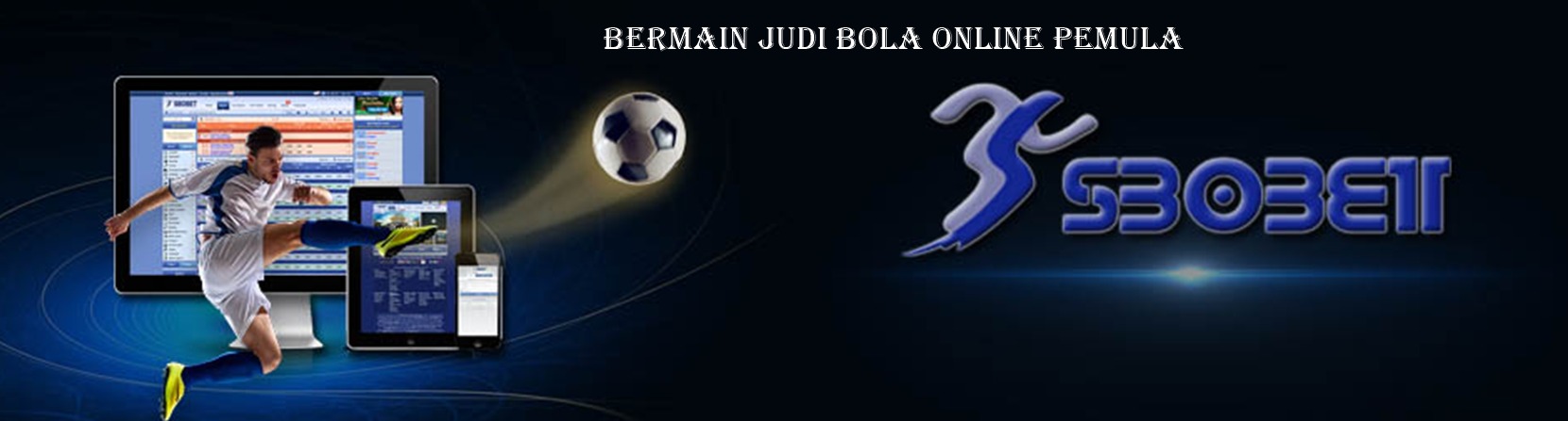 Bermain Judi Bola Online Pemula