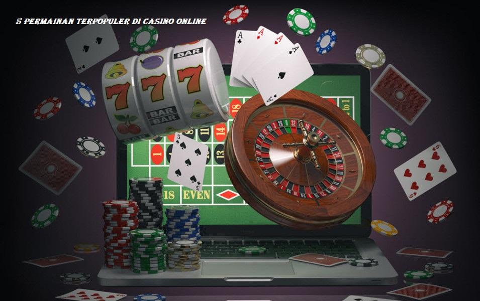5 Permainan Terpopuler di Casino Online