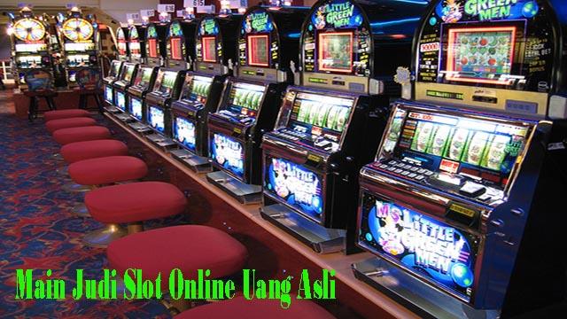 Main Judi Slot Online Uang Asli